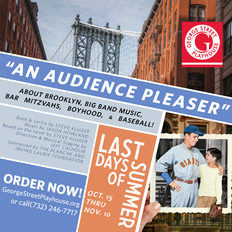 """An Audience Pleaser""  About Brooklyn, Big Band Music, Bar Mitzvahs, Boyhood and Baseball!  Last Days of Summer a New Musical"