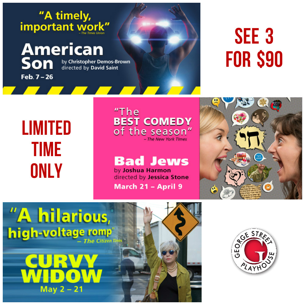 see all three for $90 https://www.georgestreetplayhouse.org/subscription/3playsubscription