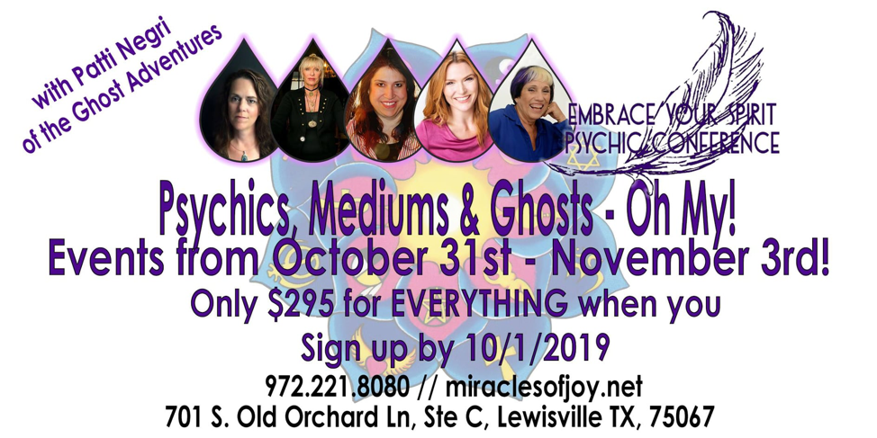 Psychics, Medium and Ghosts, OH MY!