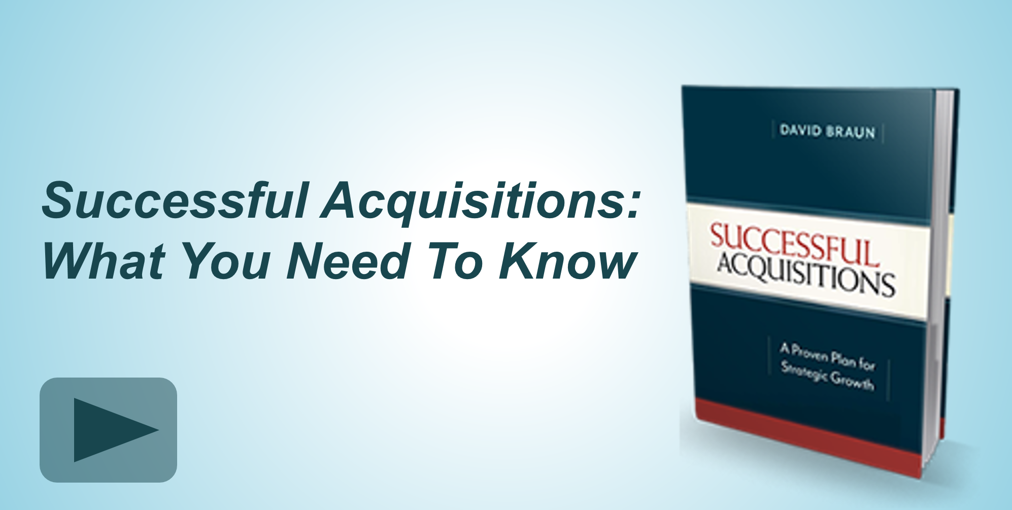 Access the Successful Acquisitions video series.
