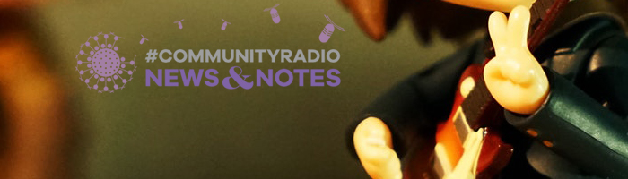 Community Radio News and Notes