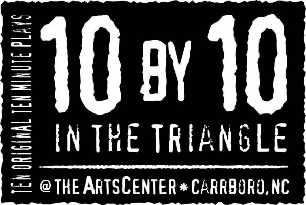 """The 10 by 10 in the Triangle"" short-play festival will open on July 6th at The ArtsCenter and run Thursday-Sunday through July 22nd"
