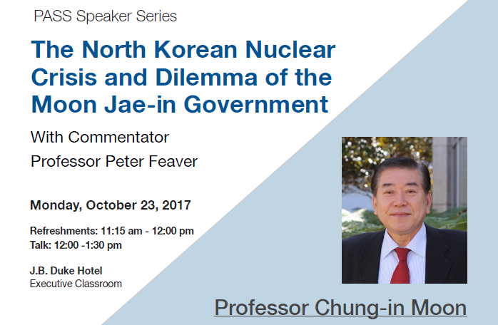 The North Korean Nuclear Crisis and Dilemma of the Moon Jae-in Government @ Executive Classroom in the JB Duke Hotel | Durham | North Carolina | United States