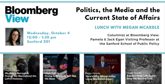 Politics, Media & the Current State of Affairs: Lunch with Professor Megan McArdle @ Sanford School 201 | Durham | North Carolina | United States