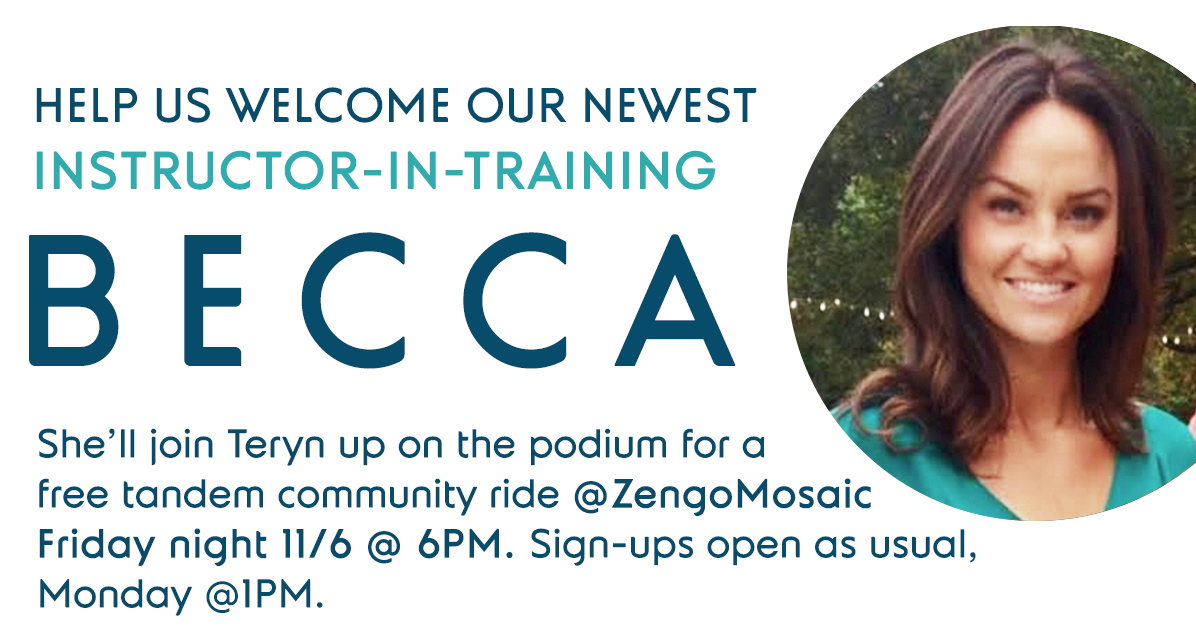 Help us welcome our newest instructor-in-training, Becca!  She'll join Teryn up on the podium for a free tandem community ride at ZengoMosaic Friday night 11/6 at 6 PM.  Sign-ups open as usual, Monday at 1 PM.
