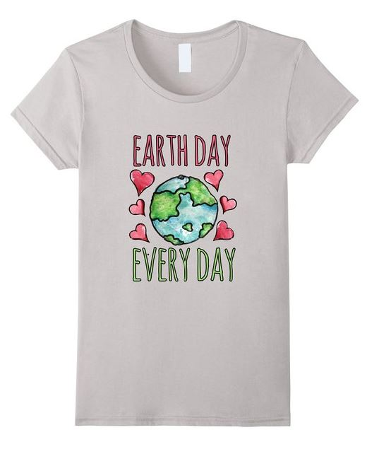 Earth Day Every Day Shirt for women men youth kids teachers