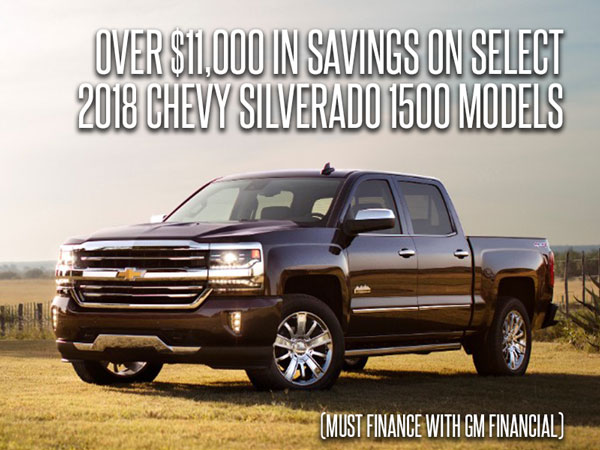 Over $11,000 in savings on Select 2018 Chevrolet SIlverado Models, Must finance with GM Financial