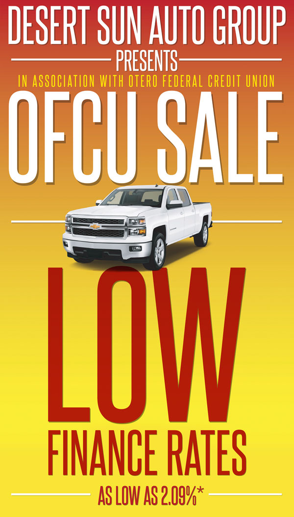 Desert Sun Atuo Group Presents (In Association with Otero Federal Credit Union) OFCU SALE!