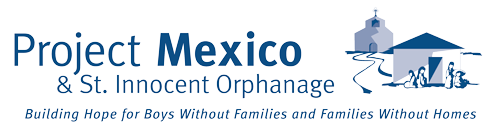 Project Mexico St Innocent Orphanage