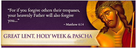 Great Lent and Holy Week