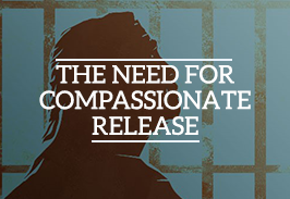 The Need for compassionate release