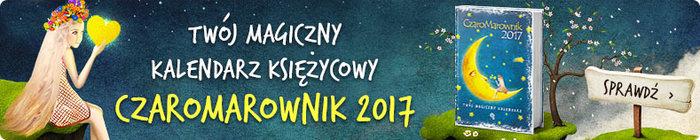 CzaroMarownik 2017 to magiczny kalendarz ksi�ycowy