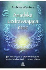 Anielska uzdrawiaj�ca moc