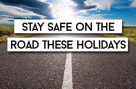 Stay safe on the road these holidays
