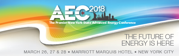 AEC 2018 - The Premier New York State Advanced Energy Conference - The Future of Energy is Here - March 26-28, 2018, Marriott Marquis Hotel, New York City