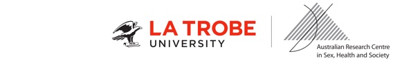 LA TROBE UNIVERSITY | AUSTRALIAN RESEARCH CENTRE IN SEX, HEALTH AND SOCIETY