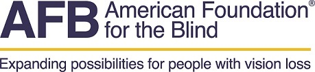 AFB logo: American Foundation for the Blind, expanding possibilities for people with vision loss