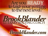 Are you ready to take your writing to the next level? Brook Blander, Literary Writing Coach
