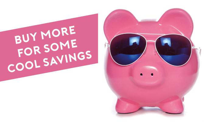 Buy more for cool savings