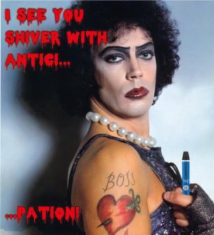 I see you shiver with antici... pation