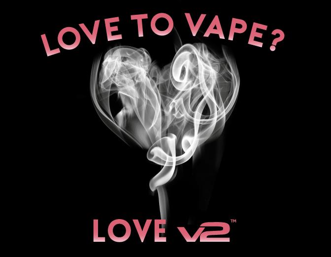Love to Vape? Love V2