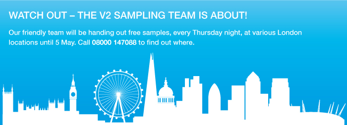 The V2 sampling team is about! Call 08000 147088 to find out where