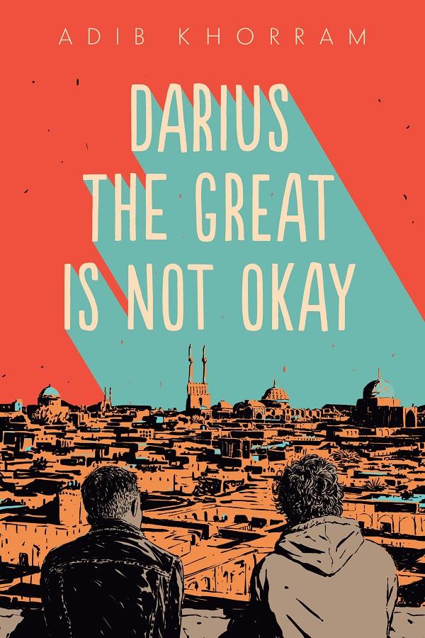 Darius the Great is Not Okay by Khorram