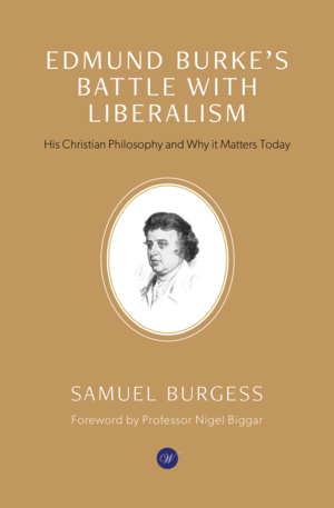 Edmund Burke's Battle with Liberalism