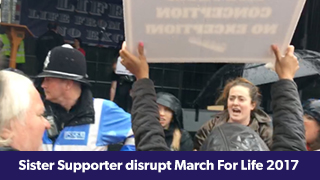 Sister Supporter Disrupt March For Life 2017