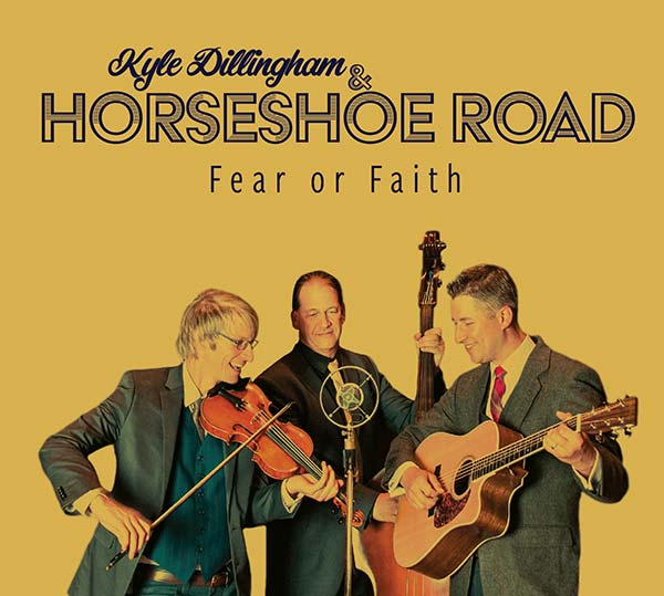 Kyle Dillingham & Horseshoe Road - Fear or Faith