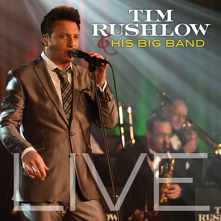 Tim Rushlow & His Big Band – LIVE