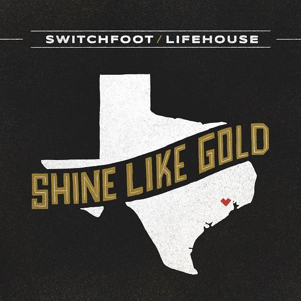 """Lifehouse & Switchfoot: """"Shine Like Gold"""""""