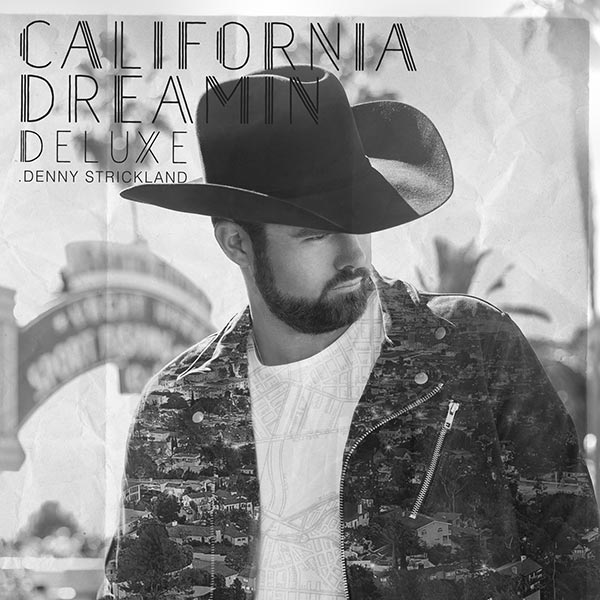 Denny Strickland: California Dreamin' Deluxe Edition