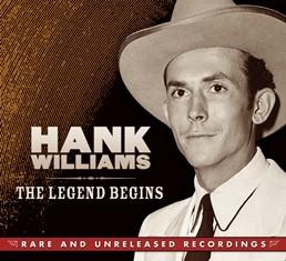 Hank Williams: The Legend Begins
