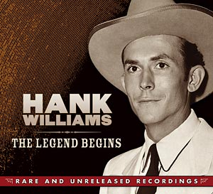 Hank Williams: The Legend Begins