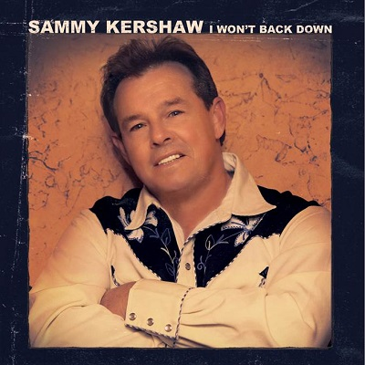 Sammy Kershaw: I Won't Back Down