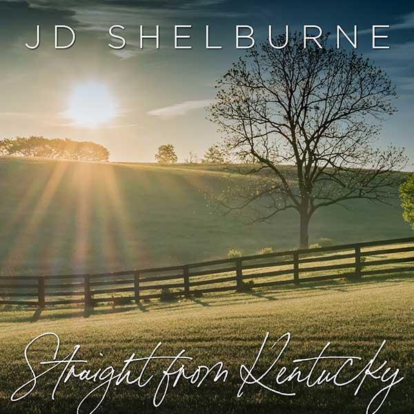 "J.D. Shelburne - ""Straight From Kentucky"""