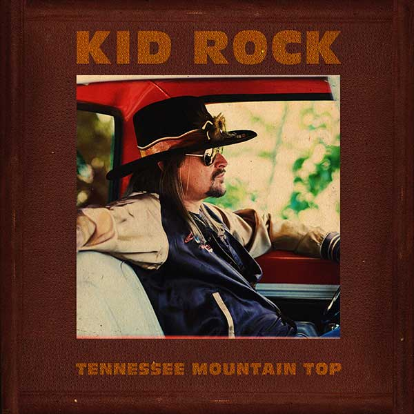 Kid Rock: Tennessee Mountain Top