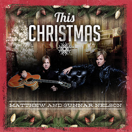 Matthew and Gunnar Nelson: This Christmas