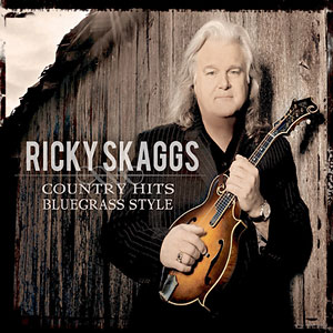 Ricky Skaggs - Country Hits Bluegrass Style