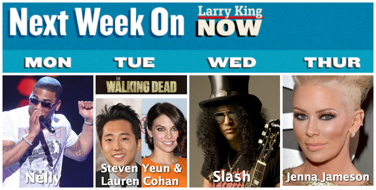 "SNEAK PEEK at this week's guests on ""Larry King Now"""