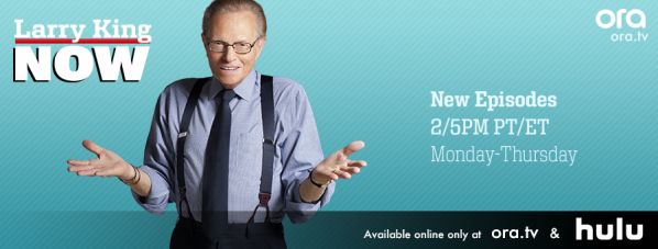 "Watch ""Larry King Now"" on-demand on Ora TV"