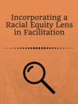 Incorporating a racial equity lens in facilitation