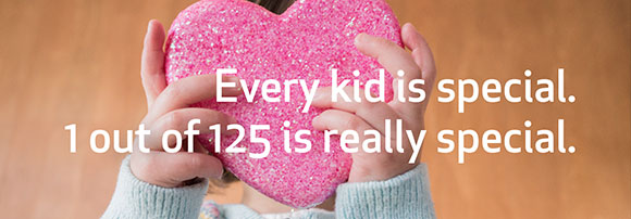 Every kid is special 1 out of 125 is really special.