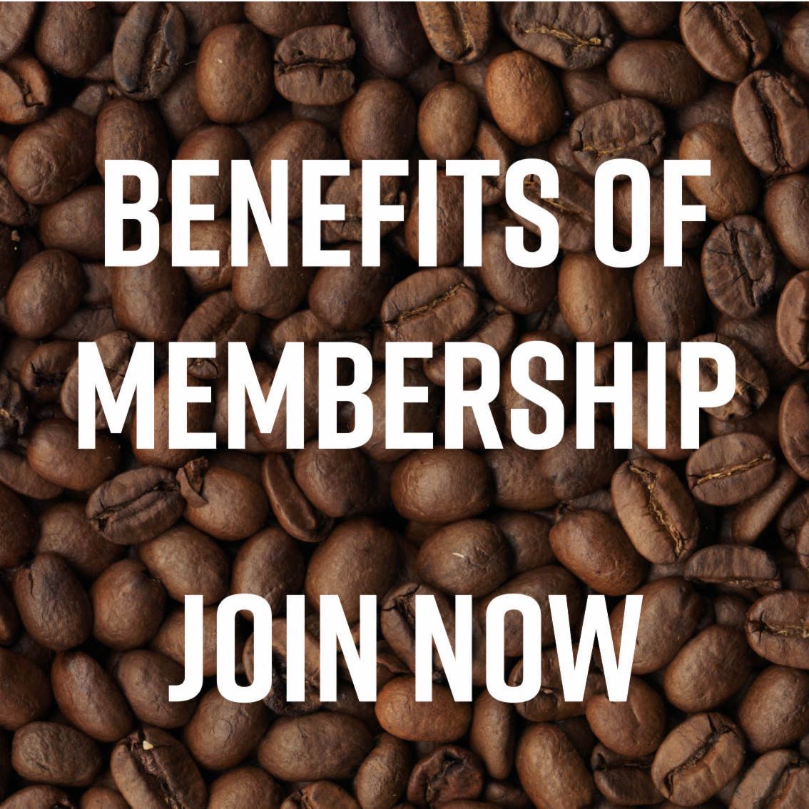 Benefits of Membership - Join Now