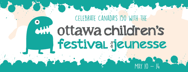 Celebrate Canada's 150 with the Ottawa Children's Festival (May 10 – 14)