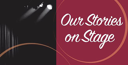 """""""Our Stories on Stage"""" graphic"""