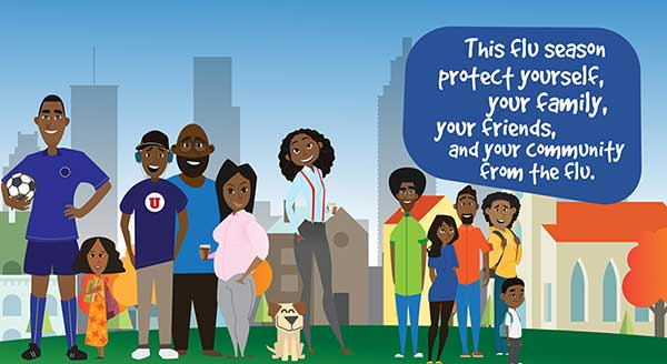 The CDC animated graphic features African Americans of all ages: This flu season, protect yourself, your friends, and your community from the flu.