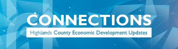 Connections - Highlands County Economic Development Updates
