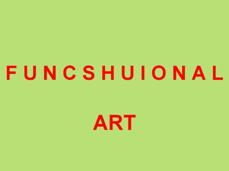 Funcshuional Art, a term coined by Bonnie Ora Sherk